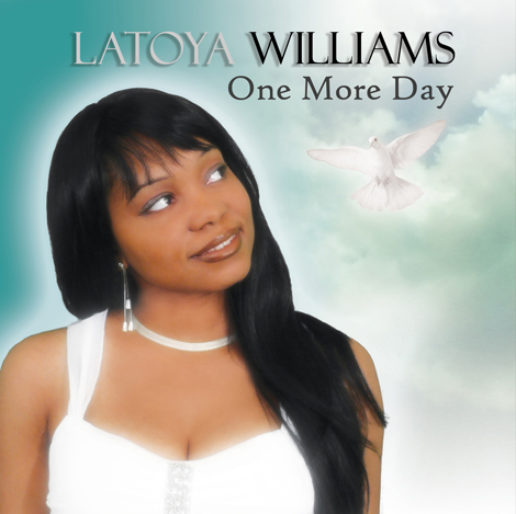 Latoya Williams One More Day Album Cover by Dewayne Williams